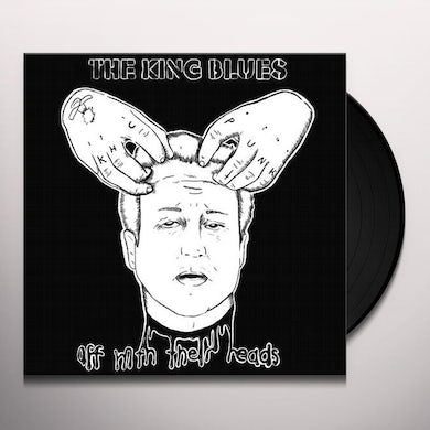 The King Blues OFF WITH THEIR HEADS Vinyl Record