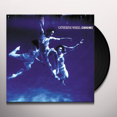 Catherine Wheel CHROME Vinyl Record