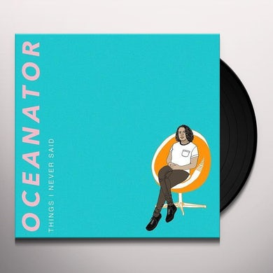 Oceanator THINGS I NEVER SAID (ORANGE SWIRL VINYL) Vinyl Record