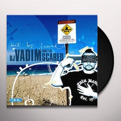 Dj Vadim DON'T BE SCARED Vinyl Record