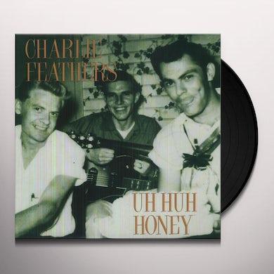 Charlie Feathers UH HUH HONEY Vinyl Record