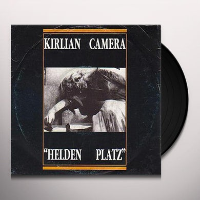 Kirlian Camera HELDEN PLATZ Vinyl Record