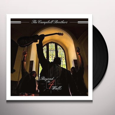 Campbell Brothers BEYOND THE 4 WALLS Vinyl Record