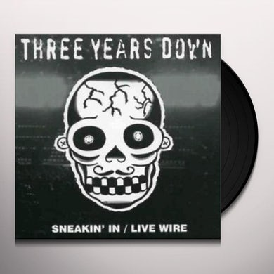 Three Years Down SNEAKIN IN / LIVE WIRE Vinyl Record