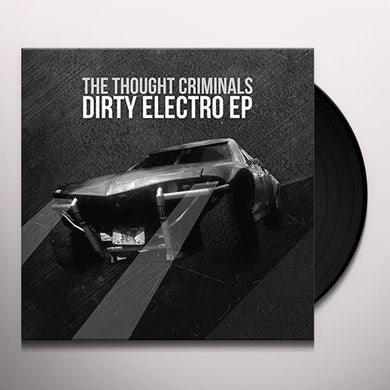 Thought Criminals DIRTY ELECTRO Vinyl Record