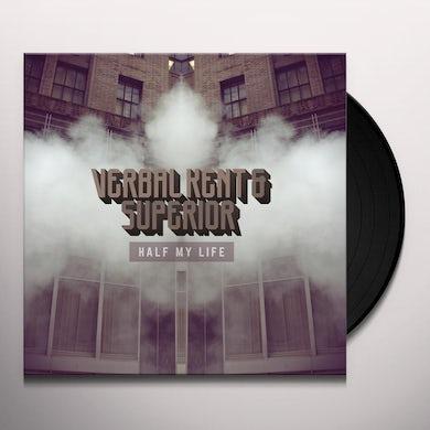 Verbal Kent & Superior HALF MY LIFE Vinyl Record