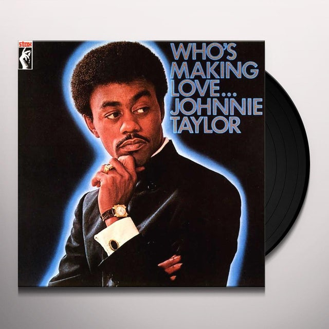 Johnnie Taylor WHO'S MAKING LOVE Vinyl Record