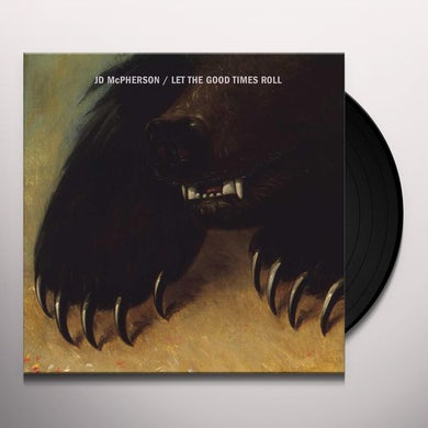 JD Mcpherson LET THE GOOD TIMES ROLL Vinyl Record