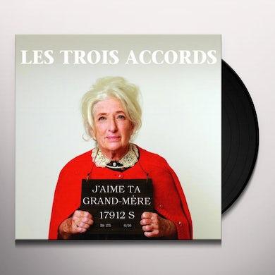 Les Trois Accords J'AIME TA GRAND-MERE Vinyl Record