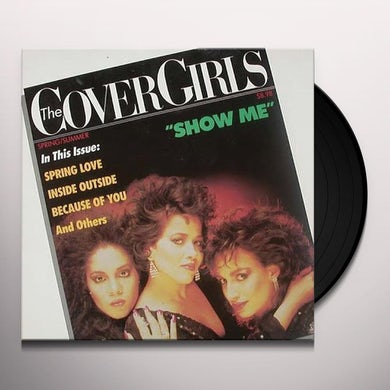 Cover Girls SHOW ME/INSIDE OUTSIDE Vinyl Record - Canada Release