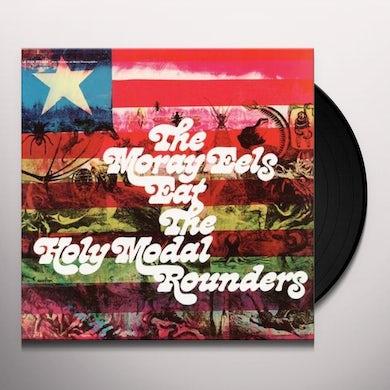MORAY EELS EAT THE HOLY MODAL ROUNDERS Vinyl Record