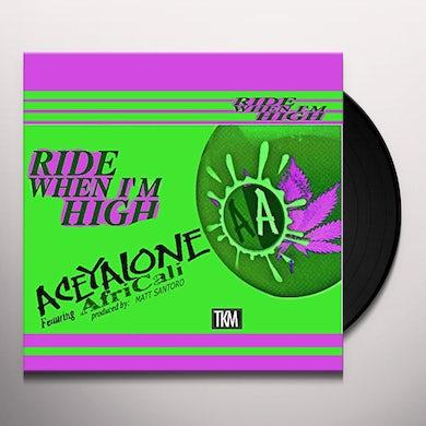 Aceyalone RIDE WHEN I'M HIGH Vinyl Record