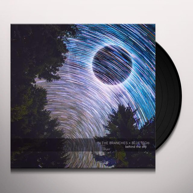 In The Branches & Bluetech BEHIND THE SKY Vinyl Record