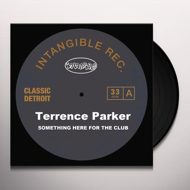 Terrence Parker SOMETHING HERE FOR THE CLUB Vinyl Record