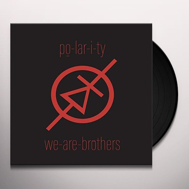Po-Lar-I-Ty WE ARE BROTHERS Vinyl Record