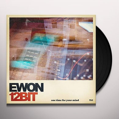 Ewon12Bit ONE TIME FOR YOUR MIND Vinyl Record