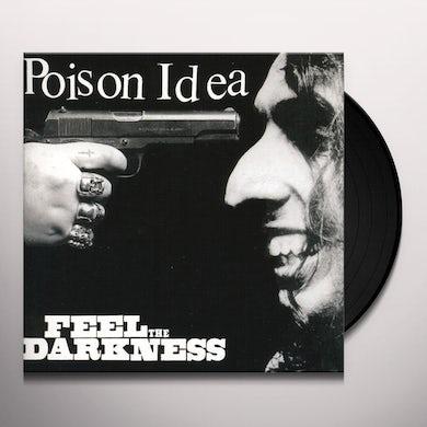 Poison Idea FEEL THE DARKNESS (Vinyl)