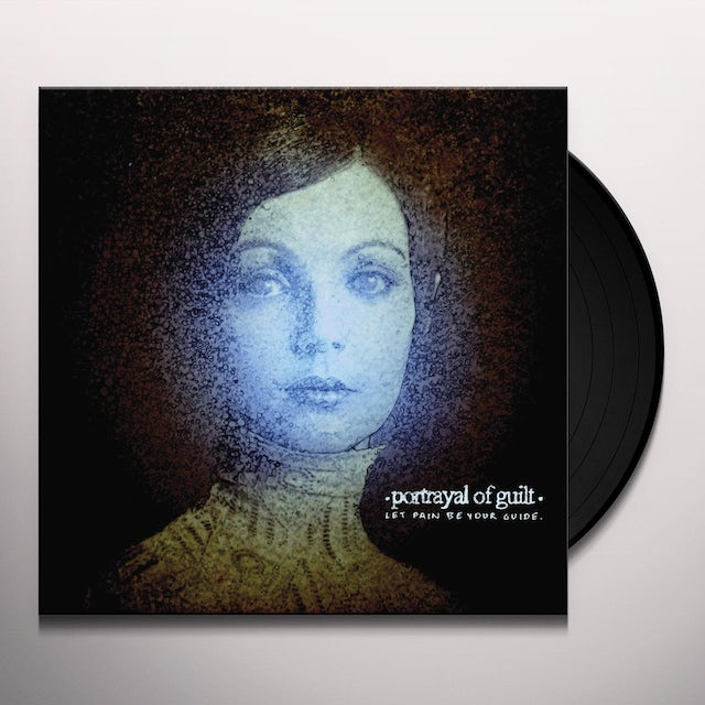 Portrayal Of Guilt Let Pain Be Your Guide Vinyl Record