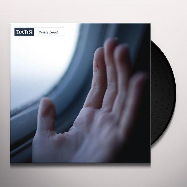 Dads PRETTY GOOD Vinyl Record