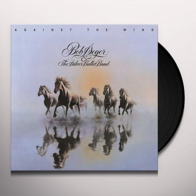 Bob Seger AGAINST THE WIND Vinyl Record