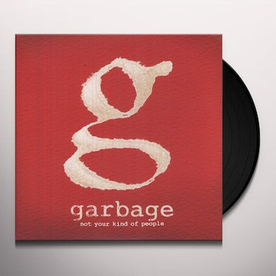 Garbage NOT YOUR KIND OF PEOPLE Vinyl Record