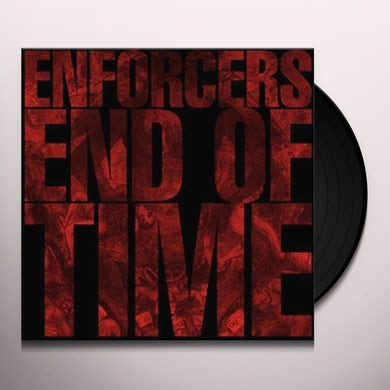 Enforcers END OF TIME Vinyl Record