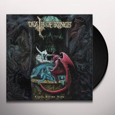 Death Of Kings KNEEL BEFORE NONE Vinyl Record