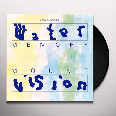 Emily A. Sprague WATER MEMORY / MOUNT VISION Vinyl Record