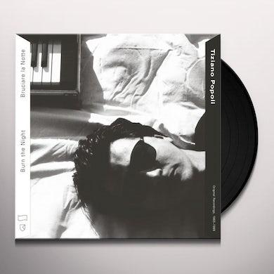 Tiziano Popoli BURN THE NIGHT / BRUCIARE LA NOTTE: O.R. 1983-1989 Vinyl Record