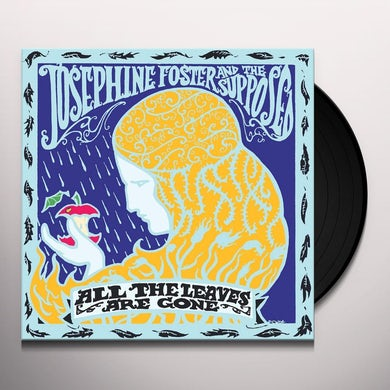 Josephine Foster ALL THE LEAVES ARE GONE Vinyl Record