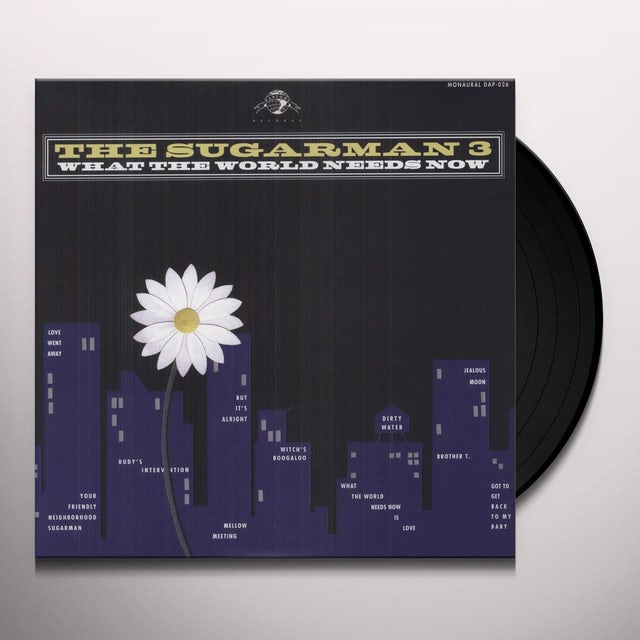Sugarman 3 WHAT THE WORLD NEEDS NOW Vinyl Record