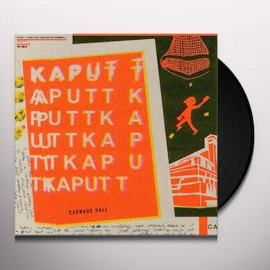 Kaputt CARNAGE HALL Vinyl Record