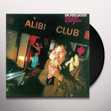 Dr Feelgood SNEAKIN SUSPICION Vinyl Record