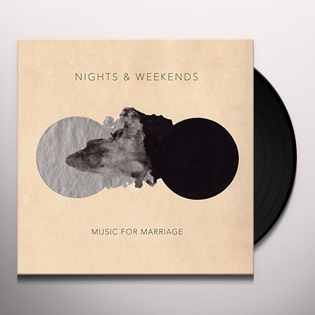Nights & Weekends MUSIC FOR MARRIAGE Vinyl Record