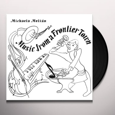 Michaela Melian MUSIC FROM A FRONTIER TOWN Vinyl Record