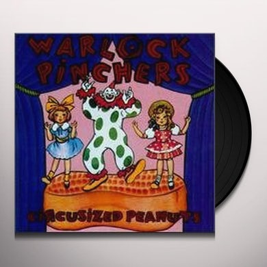 Warlock Pinchers CIRCUSIZED PEANUTS Vinyl Record