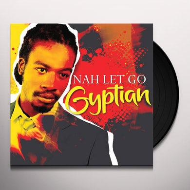 Gyptian NAH LET GO Vinyl Record