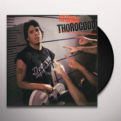 George Thorogood & The Destroyers BORN TO BE BAD Vinyl Record