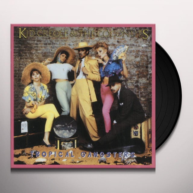Kid Creole & The Coconuts TROPICAL GANGSTERS Vinyl Record