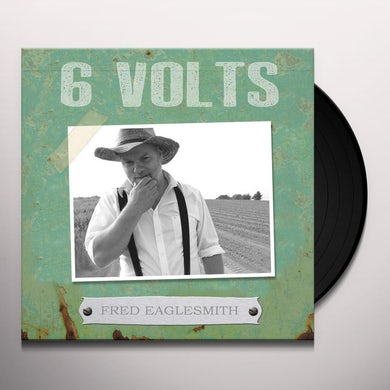 Fred Eaglesmith 6 VOLTS Vinyl Record