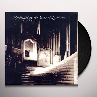 Raison D'Jtre ENTHRALLED BY THE WIND OF LONELINESS Vinyl Record