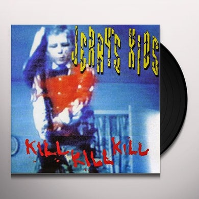 Jerry'S Kids KILL KILL KILL Vinyl Record