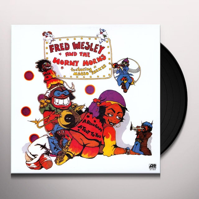 Fred / Horny Horns Wesley BLOW FOR ME A TOOT TO YOU Vinyl Record