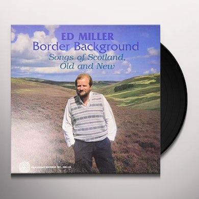 Ed Miller BORDER BACKGROUND Vinyl Record