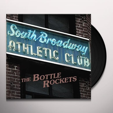 Bottle Rockets SOUTH BROADWAY ATHLETIC CLUB Vinyl Record