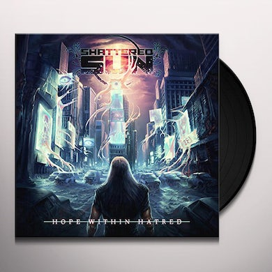 Shattered Sun HOPE WITHIN HATRED Vinyl Record