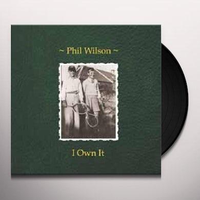 Phil Wilson I OWN IT Vinyl Record