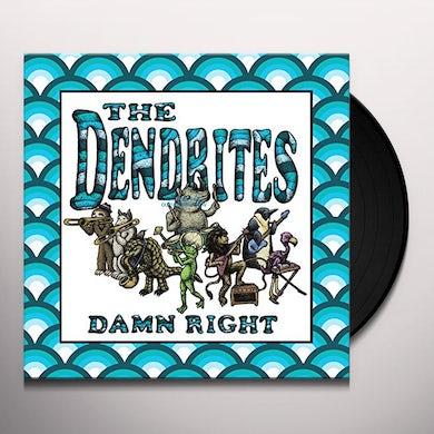 Dendrites DAMN RIGHT Vinyl Record