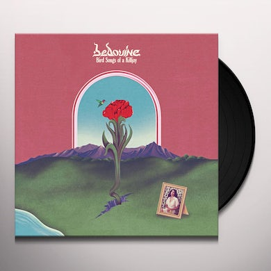 Bedouine BIRD SONGS OF A KILLJOY Vinyl Record
