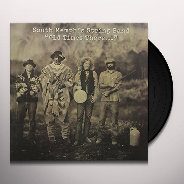 South Memphis String Band OLD TIMES THERE Vinyl Record